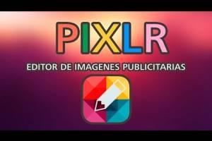 Editor de Imágenes Publicitarias - PIXLR Tutorial